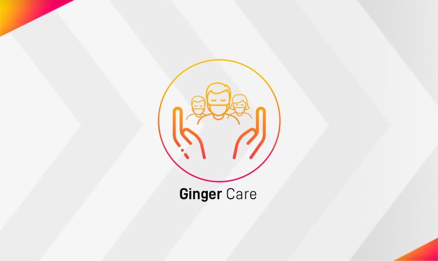The Ginger 5G Safety Assurance Promises to Provide Genuine Ginger Care With a Trained and Experienced Team