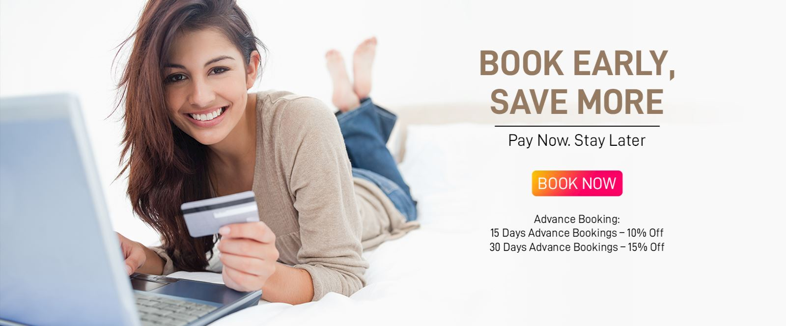 BOOK EARLY SAVE MORE